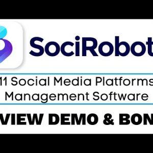 SociRobotic Review Demo Bonus - 11 Social Media Platforms Management Software